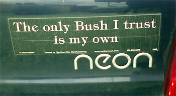 The Only Bush I Trust...